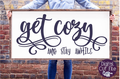 Get Cozy And Stay Awhile Svg, Farmhouse Svg