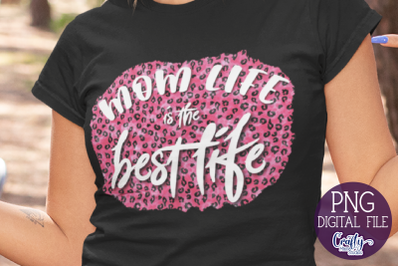 Mom Life Png, The Best Life, Sublimation File