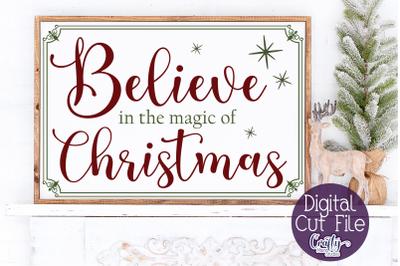 Believe In The Magic Christmas, Christmas Svg, Farmhouse Svg
