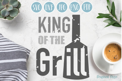 King of the grill   Father's day SVG   Summer SVG