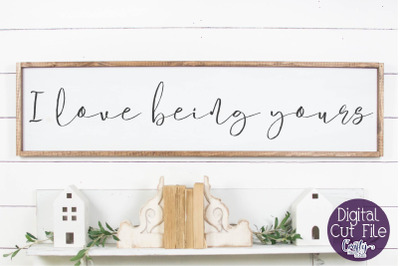 Farmhouse Svg, Love Svg, I Love Being Yours, Home Sign Svg