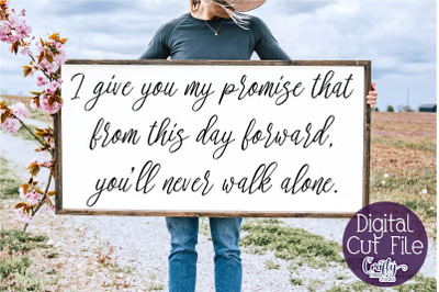 Love Svg, Farmhouse Svg, Home Sign, I Give You My Promise