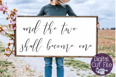 Farmhouse Svg, Home Sign, Love Quote, Two Shall Become One