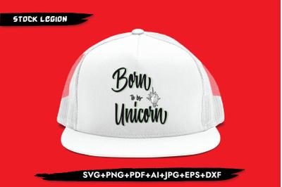 Born To Be Unicorn SVG