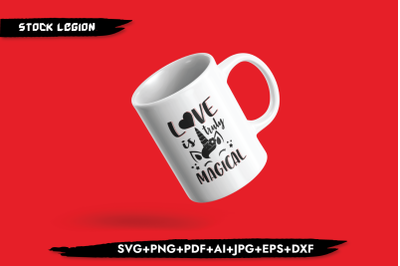 Love Is Truly Magical SVG