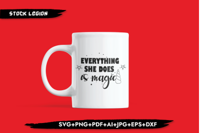 Everything She Does Is Magic SVG