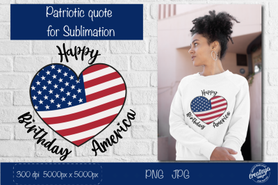 Patriotic Sublimation. Happy Birthday America. 4th of July.