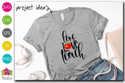 Live Love Teach Life SVG File | Teacher SVG File