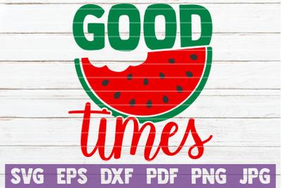 Good Times SVG Cut File
