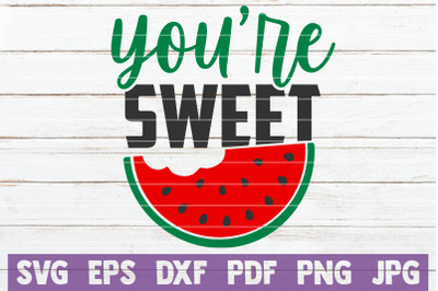 You're Sweet SVG Cut File