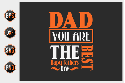 dad you are the best happy father's day