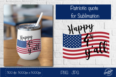 4th of July, Patriotic quotes png, Patriotic Sublimation,