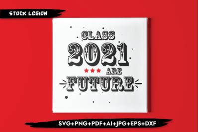Class 2021 Are Future SVG