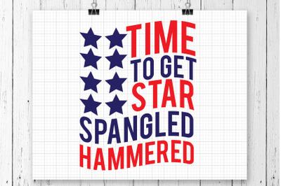 Time To Get Star Spangled Hammered SVG Printable