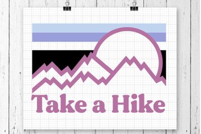 Take A Hike SVG Printable