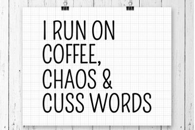 I Run On Coffee Chaos SVG Printable