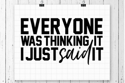 Everyone Was Thinking IT SVG Printable