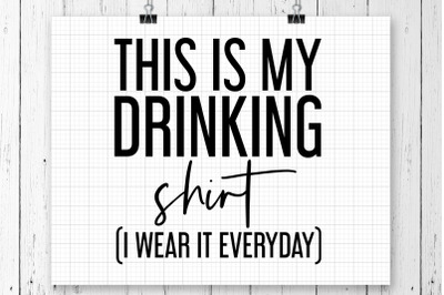 This Is My Drinking Shirt SVG Printable