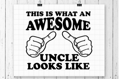 This Is What An Awesome Uncle SVG Printable