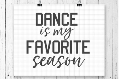 Dance Is My Favorite Season SVG Printable