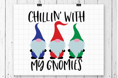 Chillin With My Gnomies SVG Printables