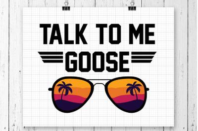 Talk To Me Goose SVG Printable