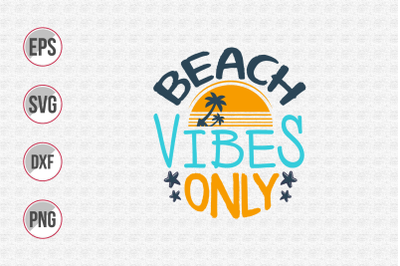 Beach vibes only summer quotes svg.