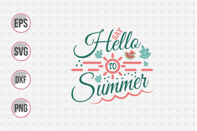 Say hello to summer svg.