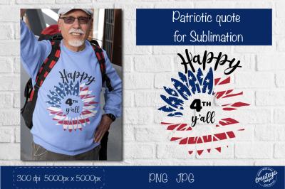 Happy 4th of July, Patriotic quotes png, Patriotic Sublimation,