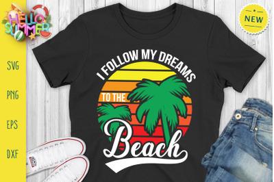 I Follow My Dreams To The Beach Svg, Summer Sunrise Svg