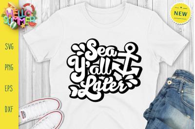 Sea Y'all Later Svg, Summer Svg, Sea Svg