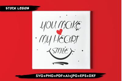 You Make My Heart Smile SVG