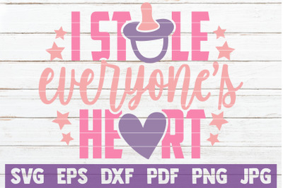 I Stole Everyone's Heart SVG Cut File
