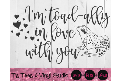 I'm Toadally In Love With You, In Love Svg, Totally In Love, Toad, Fro