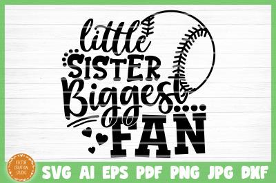 Little Sister Biggest Softball Fan SVG Cut File