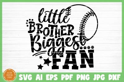 Little Brother Biggest Softball Fan SVG Cut File