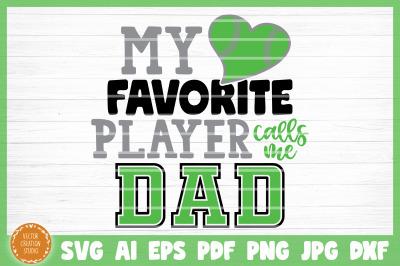 My Favorite Softball Player Calls Me Dad SVG Cut File