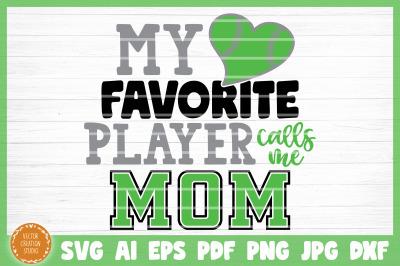 My Favorite Softball Player Calls Me Mom SVG Cut File