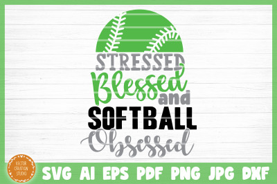 Stressed Blessed Softball Obsessed SVG Cut File