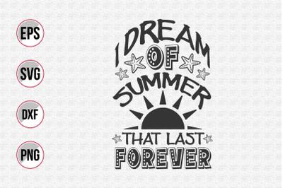 I dream of summer that last forever