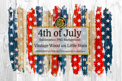 4th of July Vintage Wood with Little Tiny Stars Sublimation PNG Backgr