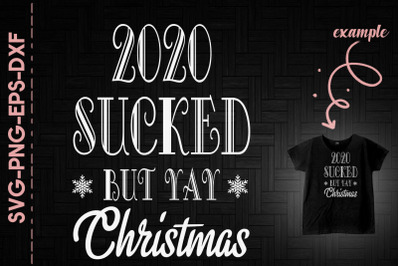 2020 Sucked But Yay Christmas Day