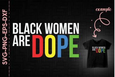 Black Women Are DOPE BLM Proud