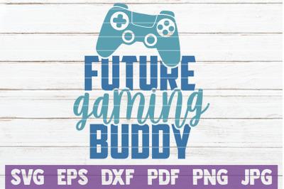 Future Gaming Buddy SVG Cut File