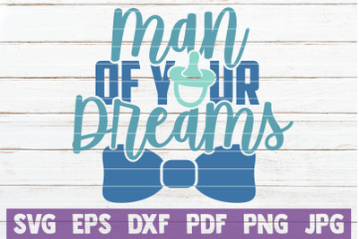 Man Of Your Dreams SVG Cut File