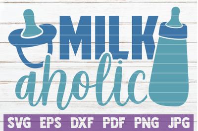 Milkaholic SVG Cut File