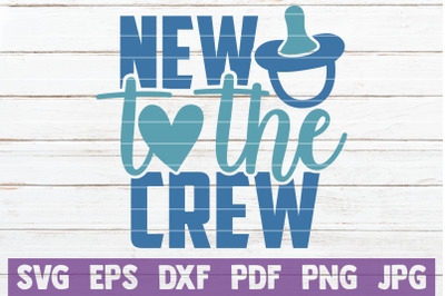New To The Crew SVG Cut File