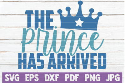 The Prince Has Arrived SVG Cut File