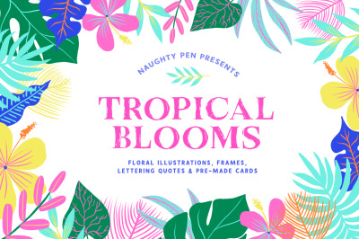 Tropical Blooms Floral Illustrations and Lettering Phrases