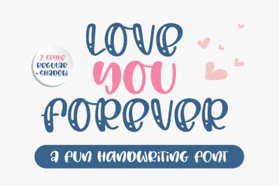 Love you forever-A fun handwritten font